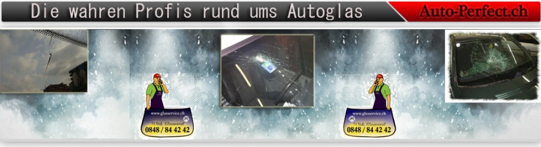 auto-perfect.ch Gmbh – Ihr Profi rund ums Autoglas